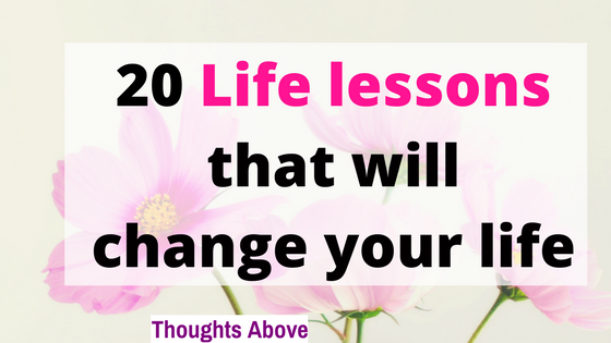 lessons learned from life foimportant life lessons learned/life lessons to live by/life lessons for girls/positive life lessons/advice for life/lessons learned in life/self-improvement tips/selfcare ideas/personal development planr