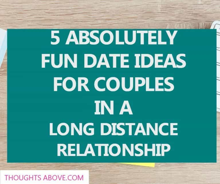 5 Absolutely Fun Date Ideas When In a Long Distance Relationship That Are MindBlowing