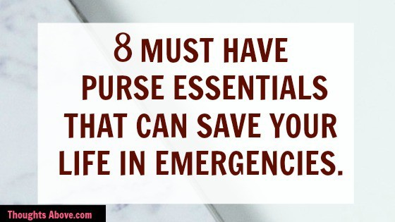 8 Must have items in your purse that are life-saving