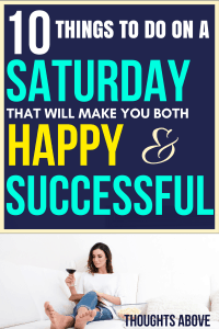 Lounging around with wondering what to do Saturdays? We're changing that. Click on the post to quick read things to do alone on a Saturdays things to do at home things to do when bored things to do alone things to do on the weekend. #weekend #Saturday #sunday #thingstodowhenbored #productivethingstodo