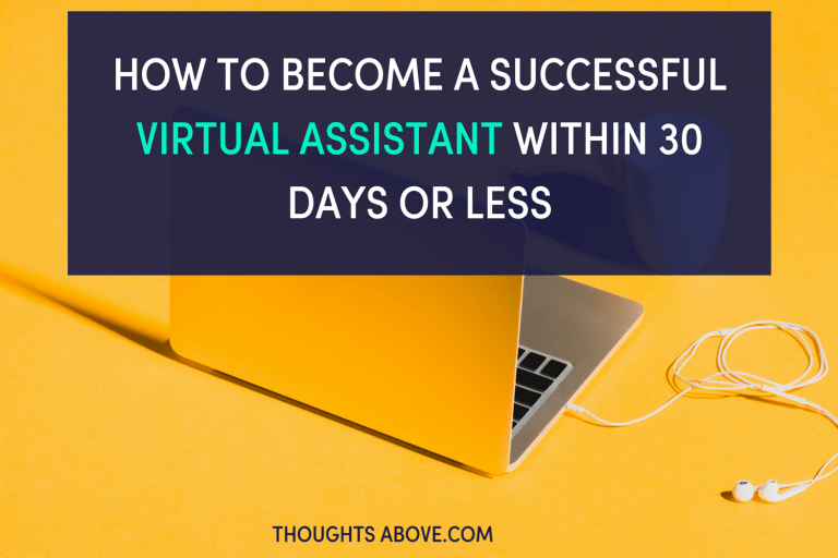 How to Become a Virtual Assistant in 30 Days or Less.