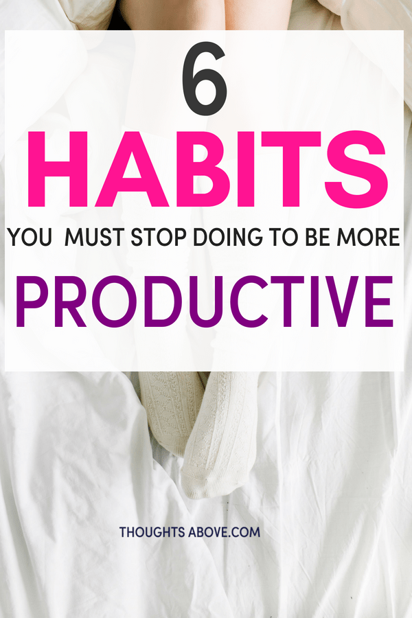 habits that are killing your productivity/ habits are killing your productivity/ how to be more productive at work/ have a productive day/ productivity tips/ productivity planner/ productivity ideas/ Productivity Apps/ productivity tips/ productivity hacks/ #Productivity #SelfImprovement #dailyhabits #habits #routine #motivation #success #career #productive