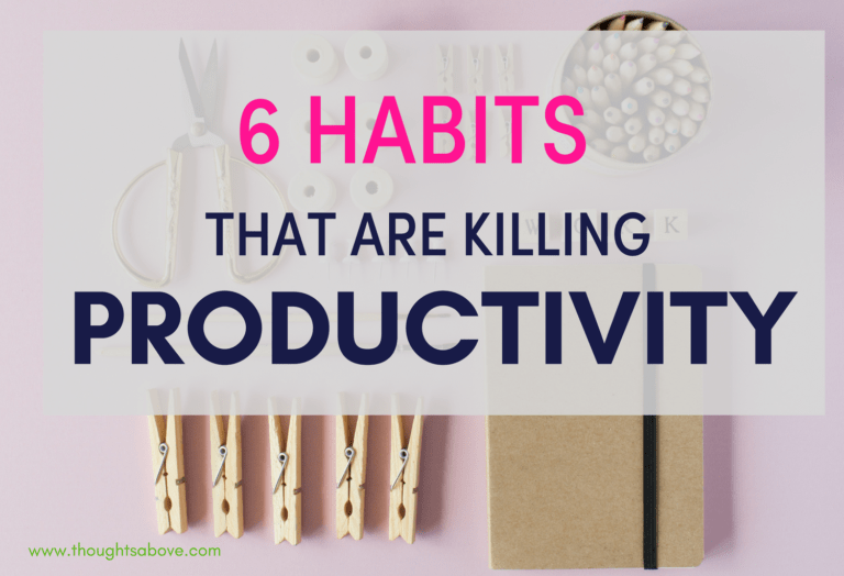 6 habits that are killing your productivity & how to break them