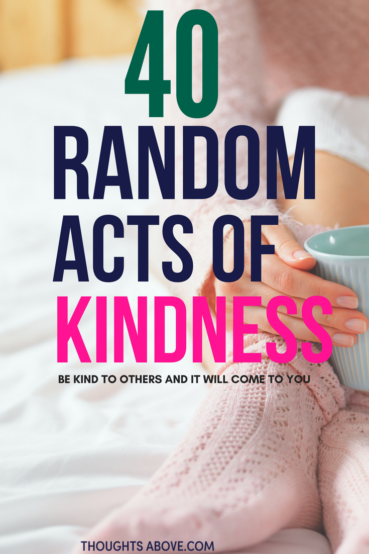 Being kind to others will make you feel good, boost your mood, and make you happier. Kindness is that it is contagious can honestly make a world of difference. Here, 40 easy random acts of kindness ideas. random acts of kindness/ random acts of kindness ideas/ random acts of kindness quotes/ random acts of kindness for adults/ kindness activities/ random acts of kindness ideas for strangers/ #kindness #selflove #selfcare