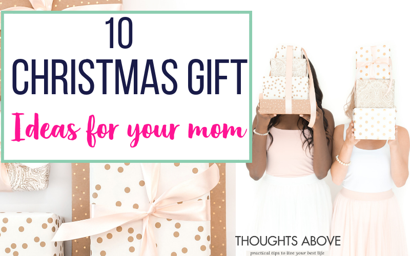 10 thoughtful christmas gift ideas your mom will absolutely adore thoughts above